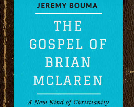 The Gospel of Brian McLaren: A New Kind of Christianity for a Multi-Faith World