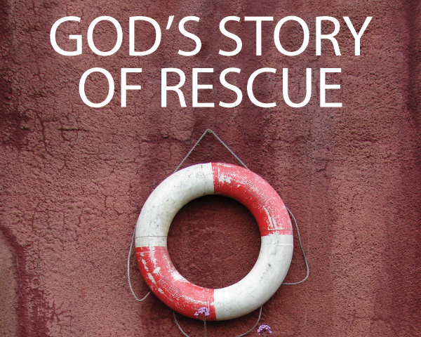God's Story of Rescue: A Guide for Sharing the Gospel