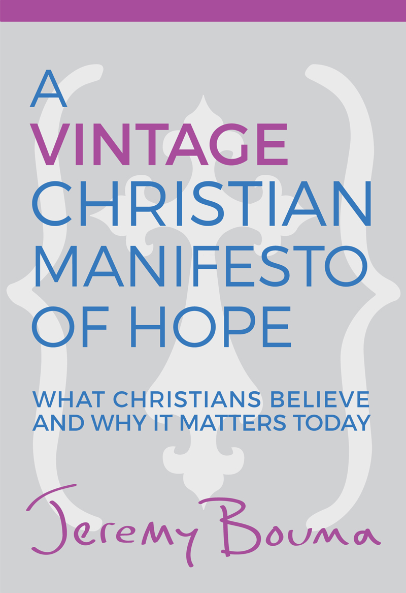 A vintage christian manifesto of hope what christians believe why the past few years have recognized the need to do just that to regress by rediscovering and retrieving the fundamentals of the vintage christian faith fandeluxe Image collections