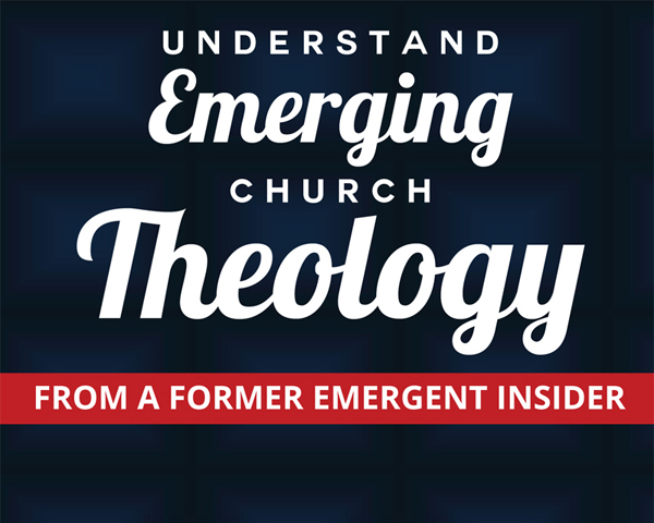 New Book Release & Promo: Understand Emerging Church Theology, From a Former Emergent Insider